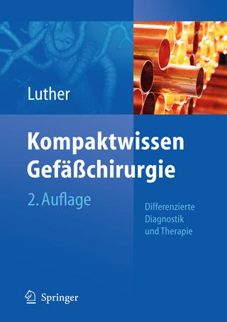 Kompaktwissen Gefäßchirurgie - Bernd Luther