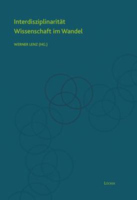 Interdisziplinarität - Wissenschaft im Wandel - Werner Lenz