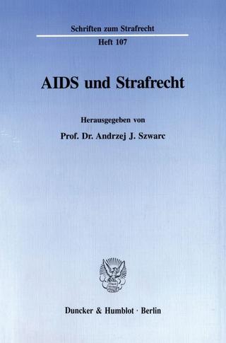 AIDS und Strafrecht. - Andrzej J. Szwarc