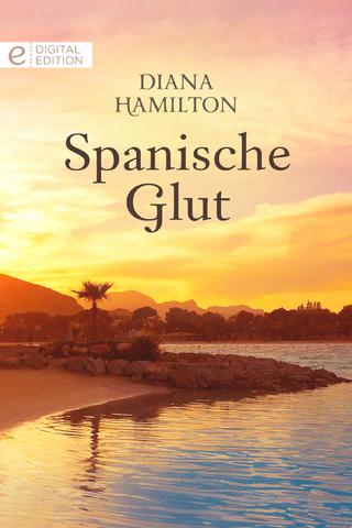 Spanische Glut - Diana Hamilton