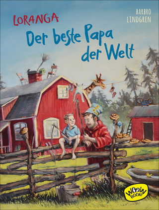 Loranga - Der beste Papa der Welt - Barbro Lindgren