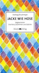 Jacke wie Hose - Hartwig Struckmeyer
