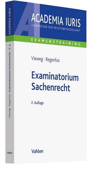 Examinatorium Sachenrecht - Klaus Vieweg; Thomas Regenfus