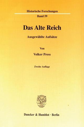 Das Alte Reich. - Johannes Kunisch; Volker Press