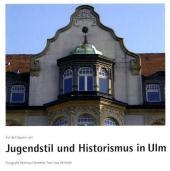 Auf den Spuren von Jugendstil und Historismus in Ulm - Reintraut Semmler; Uwe Heinloth