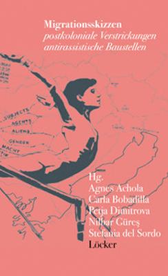 Migrationsskizzen - Carla Bobadilla; Nilbar Güres; Agnes Achola; Petja Dimitrova; Stefania Del Sordo