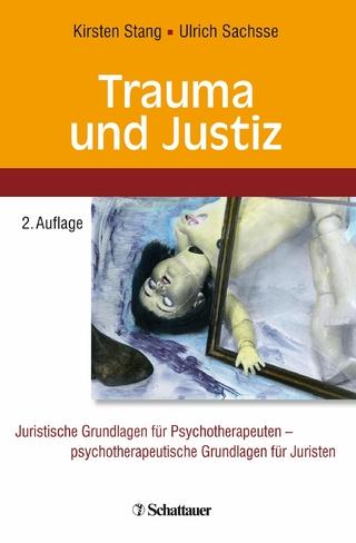 Trauma und Justiz - Kirsten Stang; Ulrich Sachsse; Professor Ulrich Sachsse