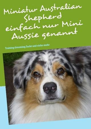 Miniatur Australian Shepherd - Bettina Birkner