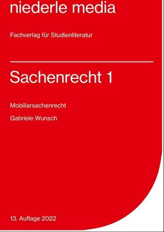 Sachenrecht 1 - Mobiliarsachenrecht 2021 - Gabriele Wunsch
