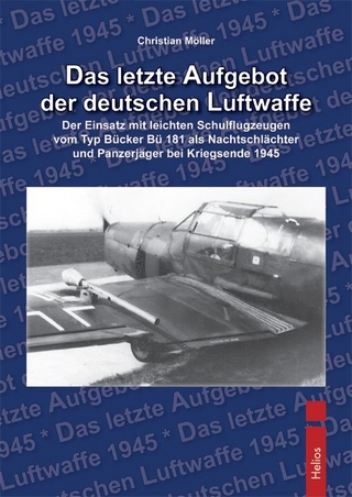 Das letzte Aufgebot der deutschen Luftwaffe - Christian Möller