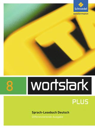 wortstark Plus / wortstark Plus - Differenzierende Allgemeine Ausgabe 2009