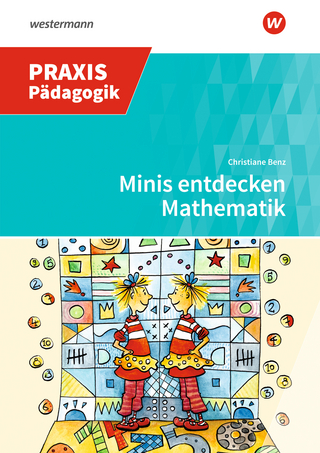 Praxis Frühe Bildung / Minis entdecken Mathematik - Christiane Benz; Johanna Zöllner