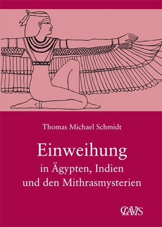 Die spirituelle Weisheit des Altertums / Einweihung in Ägypten, Indien und den Mithrasmysterien - Thomas M Schmidt