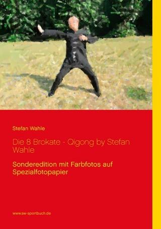 Die 8 Brokate - Qigong by Stefan Wahle - Stefan Wahle