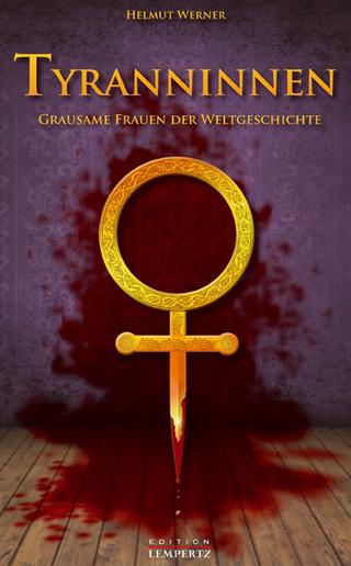 Tyranninnnen - Helmut Werner