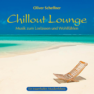 Chillout Lounge - Oliver Scheffner