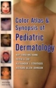 Color Atlas and Synopsis of Pediatric Dermatology: Second Edition