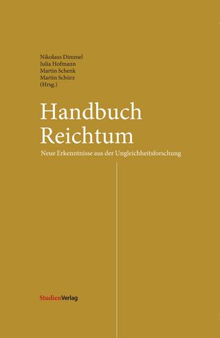 Handbuch Reichtum - Nikolaus Dimmel; Martin Schenk; Julia Hofmann; Martin Schürz