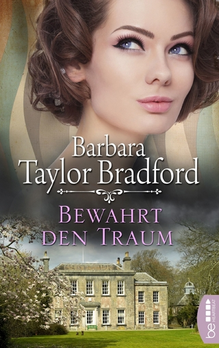 Bewahrt den Traum - Barbara Taylor Bradford