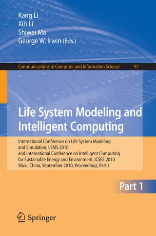 Life System Modeling and Intelligent Computing - Kang Li; Xin Li; Shiwei Ma; George W. Irwin