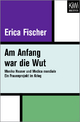 Am Anfang war die Wut - Erica Fischer