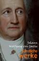 Johann Wolfgang von Goethe: Samtliche Werke - Goethe Johann Wolfgang von Goethe