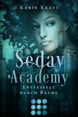 Entfesselt durch Rache (Seday Academy 5) - Karin Kratt