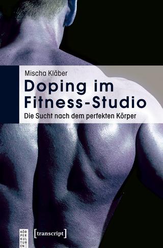 Doping im Fitness-Studio - Mischa Kläber