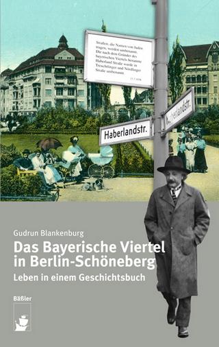 Das Bayerische Viertel in Berlin-Schöneberg - Gudrun Blankenburg