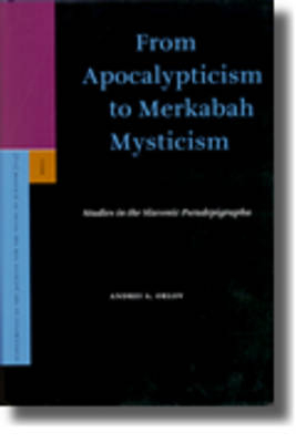 From Apocalypticism to Merkabah Mysticism - Andrei Orlov