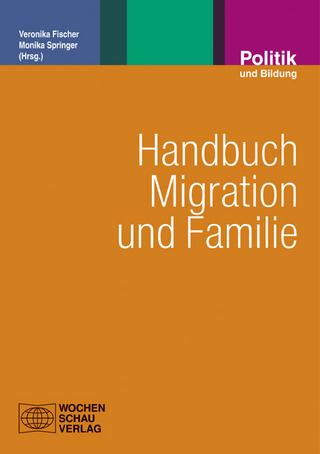 Handbuch Migration und Familie - Veronika Fischer; Monika Springer