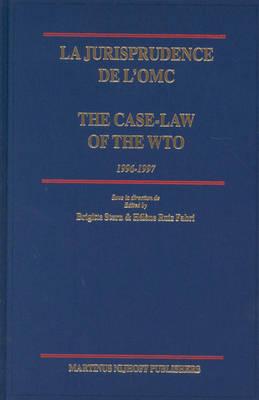 La jurisprudence de l'OMC / The Case-Law of the WTO, 1996-1997 - Brigitte Stern; Helene Ruiz Fabri