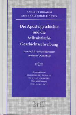 Die Apostelgeschichte und die hellenistische Geschichtsschreibung - Cilliers Breytenbach; Prof. dr. Jens Schroeter