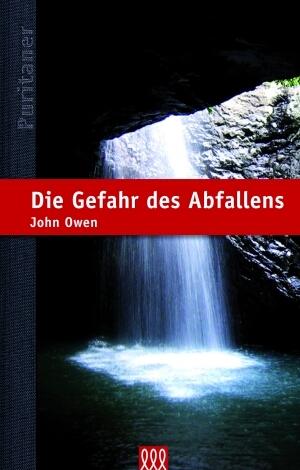 Die Gefahr des Abfallens - John Owen