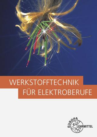 Werkstofftechnik für Elektroberufe - Eckhard Ignatowitz; Otto Spielvogel; Klaus Tkotz