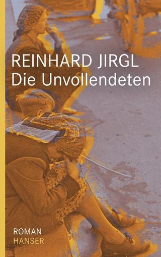 Die Unvollendeten - Reinhard Jirgl