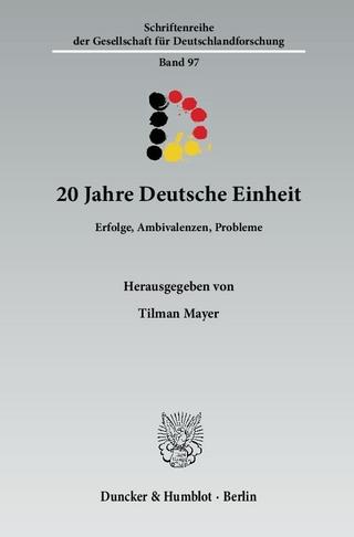 20 Jahre Deutsche Einheit. - Tilman Mayer