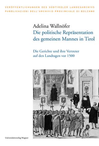 Die politische Repräsentation des gemeinen Mannes in Tirol - Adelina Wallnöfer