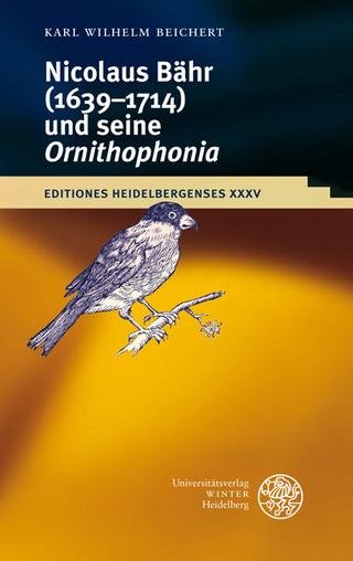 Nikolaus Bähr (1639-1714) und seine 'Ornithophonia' - Karl Wilhelm Beichert