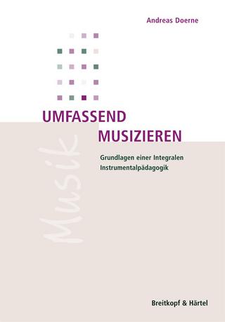 Umfassend musizieren - Andreas Doerne