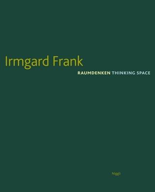 Raumdenken - Irmgard Frank