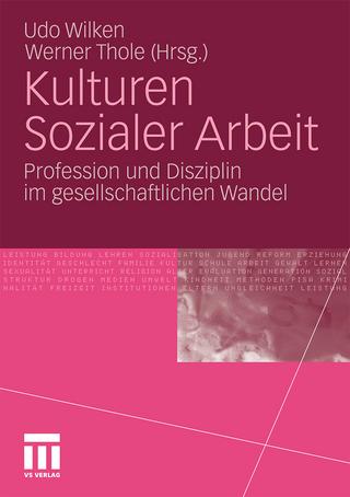 Kulturen Sozialer Arbeit - Udo Wilken; Werner Thole
