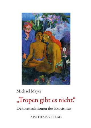 Tropen gibt es nicht - Michael Mayer