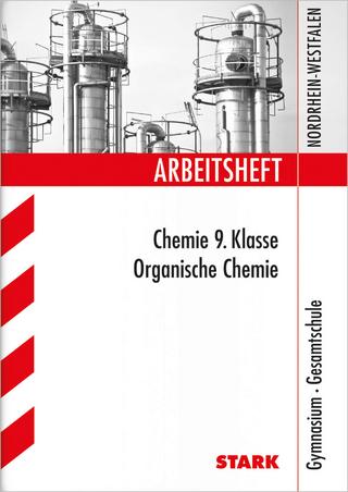 STARK Arbeitsheft Gymnasium - Organische Chemie 9. Klasse - Frauke Schmitz