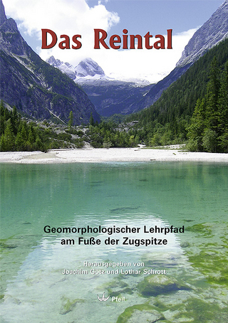 Das Reintal ? Geomorphologischer Lehrpfad am Fuße der Zugspitze - Joachim Götz; Lothar Schrott