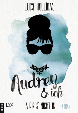 A Girls' Night In - Audrey & Ich - Lucy Holliday