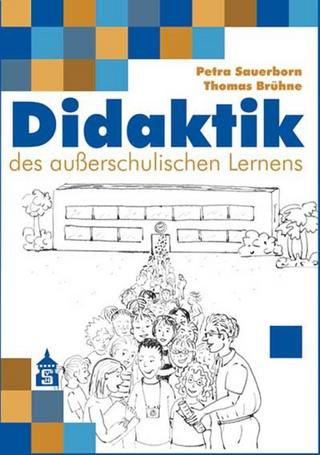 Didaktik des außerschulischen Lernens - Petra Sauerborn; Thomas Brühne