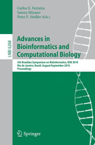 Advances in Bioinformatics and Computational Biology - Carlos E. Ferreira; Satoru Miyano; Peter F. Stadler