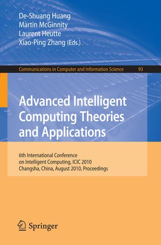 Advanced Intelligent Computing. Theories and Applications - De-Shuang Huang; Martin McGinnity; Laurent Heutte; Xiao-Ping Zhang