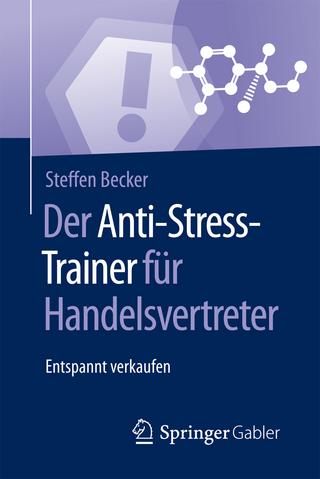 Der Anti-Stress-Trainer für Handelsvertreter - Steffen Becker